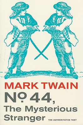 No. 44, the Mysterious Stranger By Twain, Mark